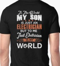 To The World My Son Is Just Electrician Unisex T-Shirt