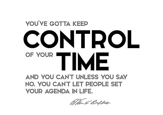 keep control of your time - warren buffett by razvandrc
