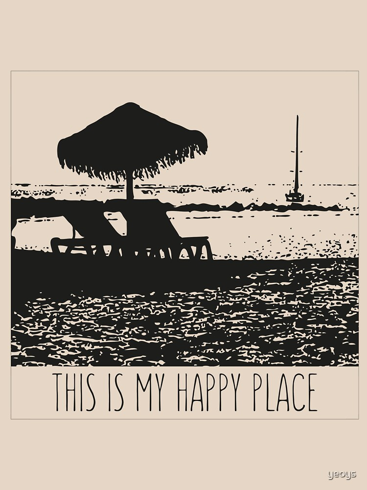 Beach - This is my happy place von yeoys