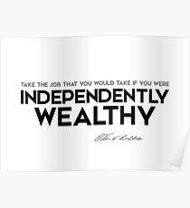job, independently wealthy - warren buffett Poster
