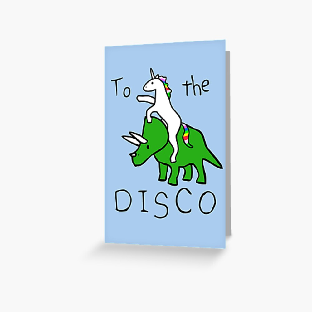 To The Disco (Unicorn Riding Triceratops) Greeting Card