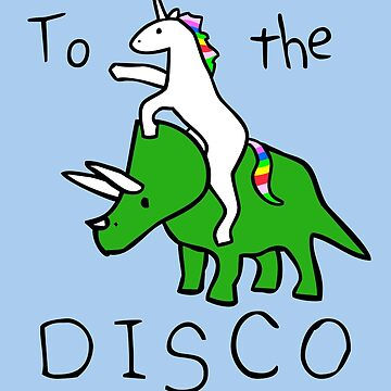 To The Disco (Unicorn Riding Triceratops) de jezkemp