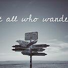 Not All Who Wander by irishkiwipcards