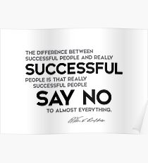 successful people say no to almost everything - warren buffett Poster
