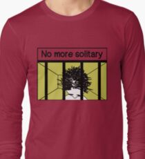 No more solitary confinement Long Sleeve T-Shirt