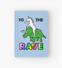 To The Rave! (Unicorn Riding Triceratops) Hardcover Journal