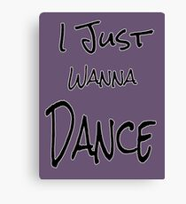 I just wanna dance Canvas Print