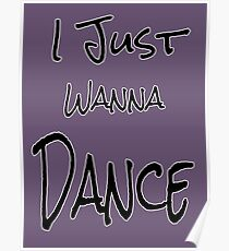 I just wanna dance Poster