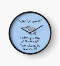 Sei immer du selbst, es sei denn du kannst ein Narwal sein Uhr