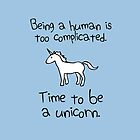 Time To Be A Unicorn by jezkemp