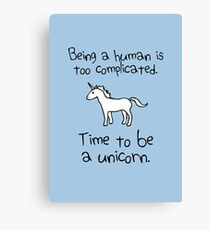 Time To Be A Unicorn Canvas Print