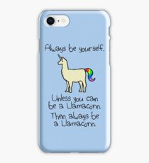 Always Be Yourself, Unless You Can Be A Llamacorn iPhone Case/Skin