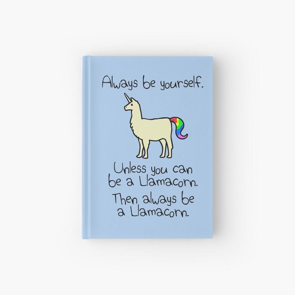 Sei immer du selbst, es sei denn du kannst ein Llamacorn sein Notizbuch