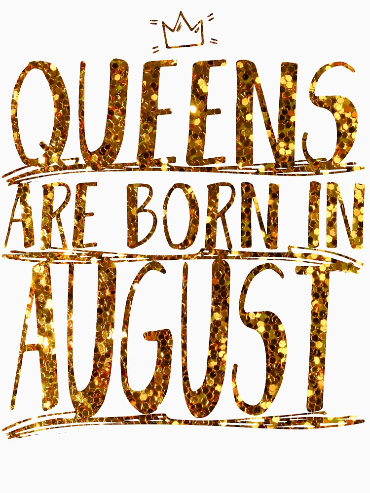 Queens Legends are born in august  by bestdesign4u