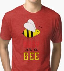 Busy as a Bee Tri-blend T-Shirt