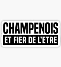 Champenois and proud of it Sticker