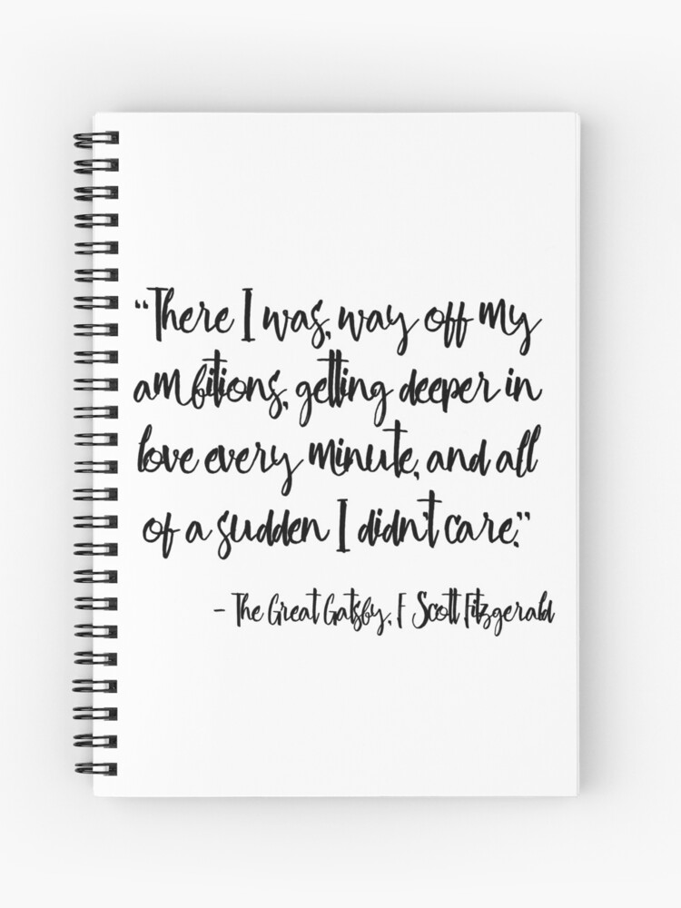 Deeper in love - The Great Gatsby quote   Spiral Notebook