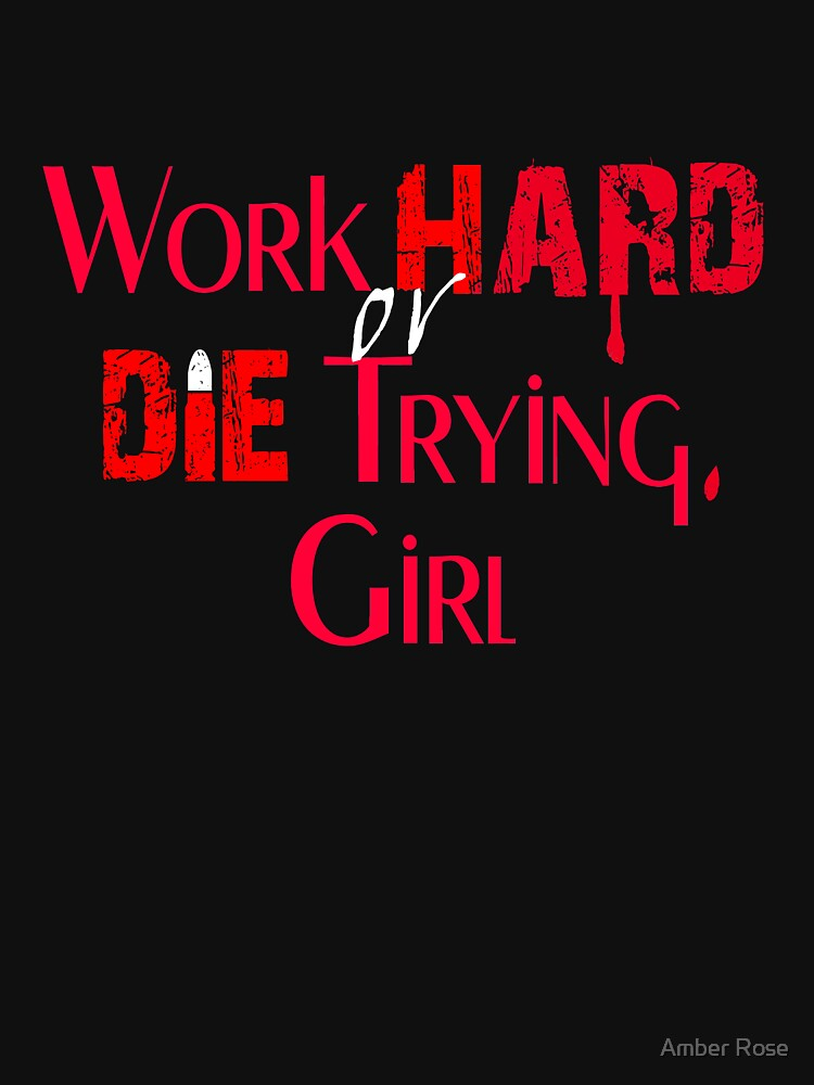 Work Hard or Die Trying, Girl by potterstinks