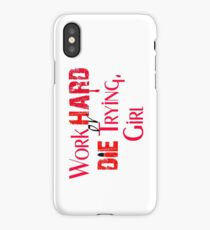 Work Hard or Die Trying, Girl iPhone Case