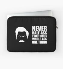 Never Half-Ass Two Things Laptop Sleeve