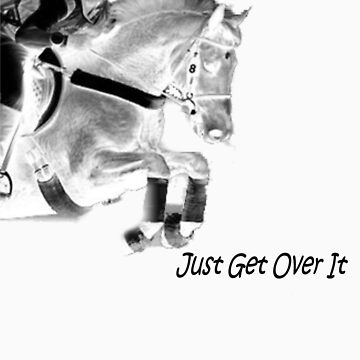 Just get over it 2 by Clare101