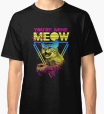 You're Mine Meow Classic T-Shirt