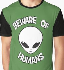 Beware of Humans Graphic T-Shirt