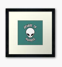 Beware of Humans Framed Print