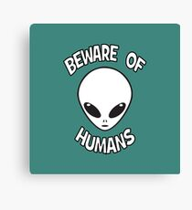 Beware of Humans Canvas Print