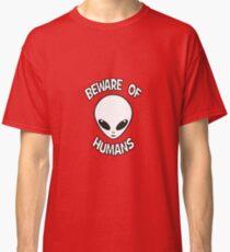 Beware of Humans Classic T-Shirt