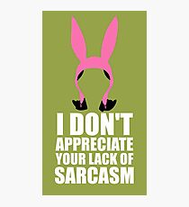 Louise + Sarcasm  Photographic Print