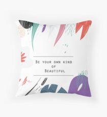 Be your own kind of BEAUTIFUL (white splash) Throw Pillow