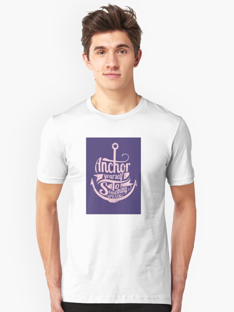Navy anchor design shirt anchor yourself to something special Unisex T-Shirt Front