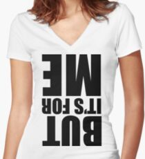 But It's For Me Women's Fitted V-Neck T-Shirt