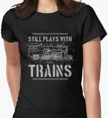 Still Plays With Trains Model Railroad Locomotive Women's Fitted T-Shirt