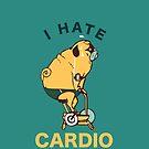 I Hate Cardio by Huebucket