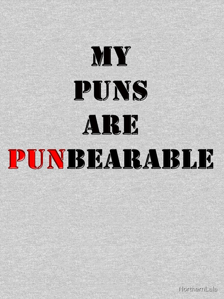 My Puns Are Punbearable by NorthernLala