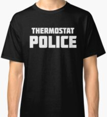 Thermostat Police Classic T-Shirt