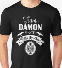 Team Damon Since Hello Brother. Damon Salvatore. TVD. Unisex T-Shirt