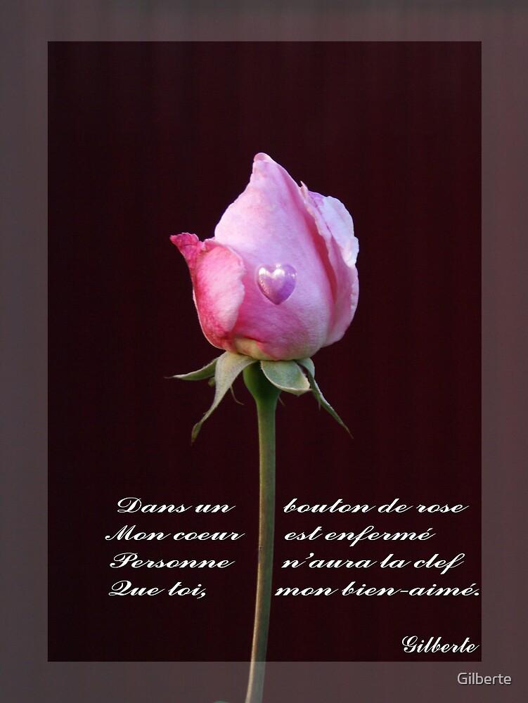 Dans un bouton de rose by Gilberte