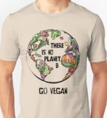 There is no Planet B - Go Vegan Unisex T-Shirt