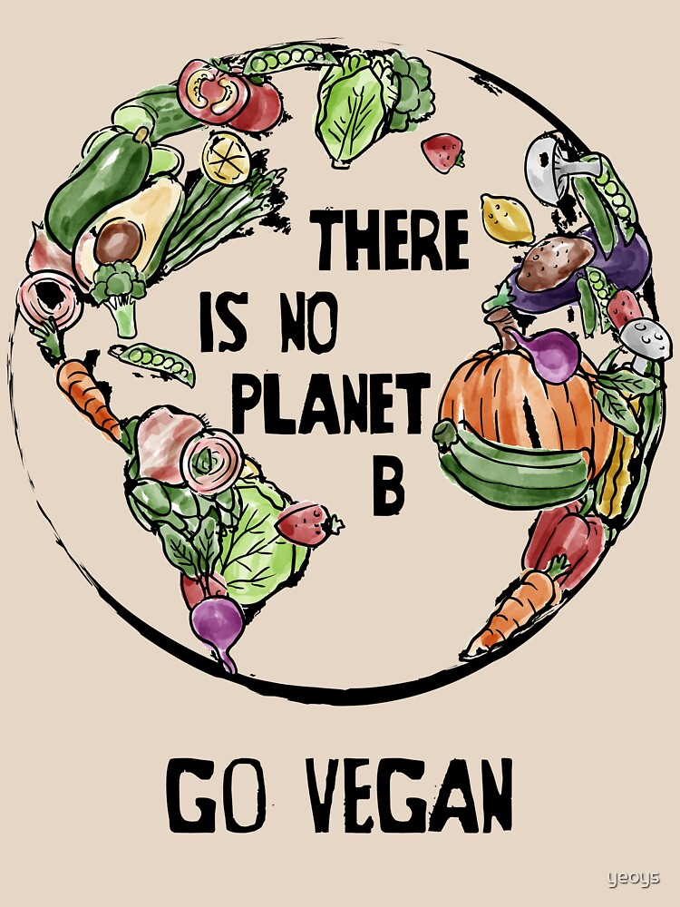 There is no Planet B - Go Vegan von yeoys