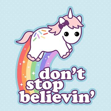 Don't Stop Believin' in Unicorns by sugarhai