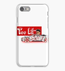 Too Lit iPhone Case/Skin
