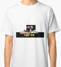 TGIF FR- Thank God It's Friday For Real! Classic T-Shirt