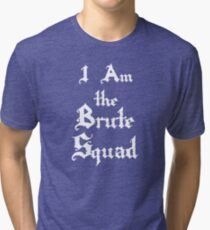 I Am The Brute Squad - The Princess Bride Tri-blend T-Shirt