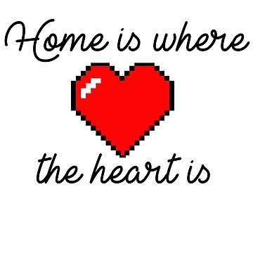 Home is where the heart is by KrAyZiEBOOY