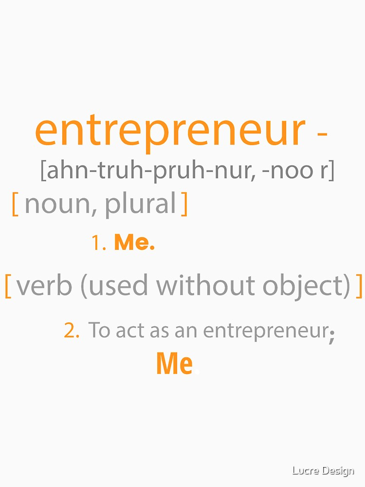 Entrepreneur; Definition is ME by lucredesign