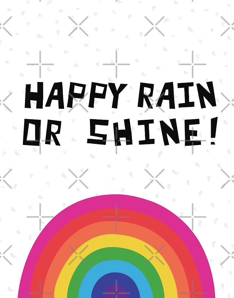 Bold and Bright Rainbow Happy Rain or Shine Fine Art Nursery PLayroom Print by DesIndie