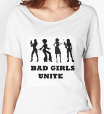 bad girls unite Women's Relaxed Fit T-Shirt
